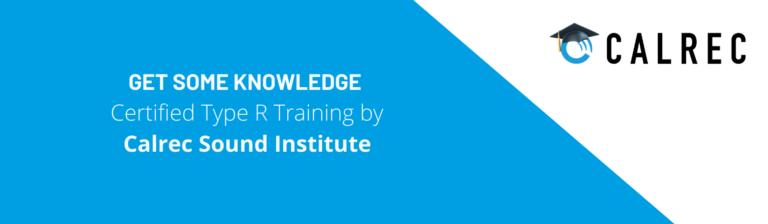 Free Type R Training with Calrec Sound Institute